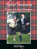 Highland Swordsmanship Techniques of the Scottish Swordmasters