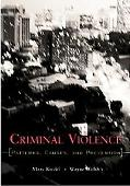 Criminal Violence Patterns, Causes, and Prevention