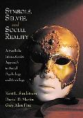 Symbols, Selves, and Social Life A Symbolic Interactionist Approach to Social Psychology and...