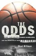Odds: One Season, Three Gamblers, and the Death of Their Las Vegas