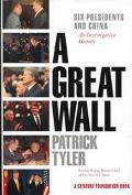 Great Wall Six Presidents and China  An Investigative History