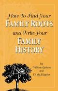 How to Find Your Family Roots and Write Your Family History