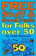 Free Stuff and Good Deals for Folks over 50 - Linda Bowman - Paperback