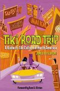 Tiki Road Trip A Guide to Tiki Culture in North America