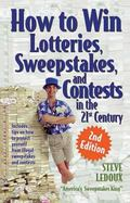 How to Win Lotteries, Sweepstakes, and Contests in the 21st Century