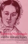 Florence Nightingale and the Nursing Legacy Building the Foundations of Modern Nursing & Mid...