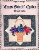 Cross Stitch Quilts (Quilt in a Day) (Quilt in a Day Series)