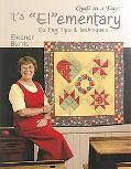 It's Elementary Quilting Tips And Atechniques