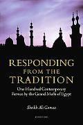 Responding from the Tradition: One Hundred Contemporary Fatwas by the Grand Mufti of Egypt