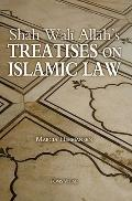 Shah Wali Allah's Treatises on Islamic Law: Two Treatises on Islamic Law by Shah Wali Allah ...