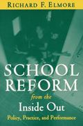 School Reform From The Inside Out Policy, Practice, And Performance