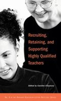 Recruiting, Retaining, And Supporting Highly Qualified Teachers (Harvard Education Letter Sp...