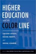 Higher Education And The Color Line College Access, Racial Equity, And Social Change