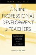 Online Professional Development for Teachers Emerging Models and Methods