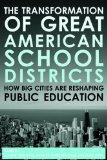 The Transformation of Great American School Districts: How Big Cities Are Reshaping Public