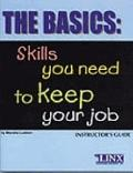Basics : Skills You Need to Keep Your Job - Instructor's Guide