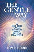 Gentle Way A Self-help Guide for Those Who Believe in Angels