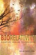 Biorelativity: Planetary Healing Technologies