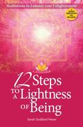 12 Steps to a Lightness of Being : Meditations to Enhance Your Enlightenment