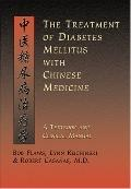 Treatment of Diabetes Mellitus With Chinese Medicine A Textbook & Clinical Manual