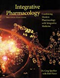 Integrative Pharmacology  (2nd Edition Integrated Pharmacology): Combining Modern Pharmacolo...