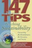 147 Tips for Teaching Sustainability: Connecting the Environment, the Economy, and Society