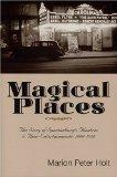 Magical Places: The Story of Spartanburg's Theatres and Their Entertainments : 1900-1950