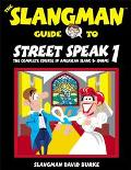 Slangman Guide to Street Speak 1 The Complete Course in American Slang & Idioms
