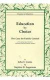 Education by Choice: The Case for Family Control (Classics in Education)