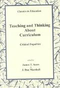 Teaching and Thinking About Curriculum: Critical Inquiries (Classics in Education)