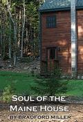 Soul of the Maine House : For Those Seeking a Spiritual