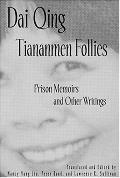 Tiananmen Follies Prison Memoirs and Other Writings