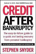 Credit After Bankruptcy: The Easy-to-Follow Guide to a Quick and Lasting Recovery from Perso...