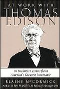 At Work With Thomas Edison 10 Business Lessons from America's Greatest Innovator