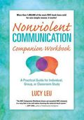 Nonviolent Communication Companion Workbook A Practical Guide for Individual, Group, or Clas...