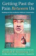 Getting Past The Pain Between Us Healing And Reconciliation Without Compromise