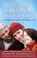 Raising Children Compassionately Parenting The Nonviolent Communication Way