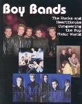 Boy Bands The Hunks and Heartthrobbs Conquering the Pop Music World