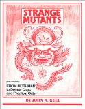 Strange Mutants: From Mothman to Demon Dogs and Phantom Cats