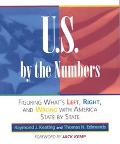 U.S. by the Numbers Figuring What's Left, Right, and Wrong With America State by State