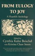 From Eulogy to Joy A Heartfelt Anthology