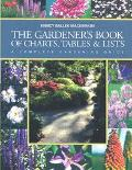 Gardener's Book of Charts, Tables and Lists A Complete Gardening Guide
