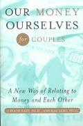 Our Money Ourselves for Couples A New Way of Relating to Money and Each Other