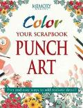 Color Your Scrapbook Punch Art Fun and Easy Ways to Add Realistic Detail
