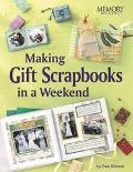 Making Gift Scrapbooks in a Snap 20 Perfect Presents for Family and Friends