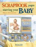 Scrapbook Pages Starring Your Baby 250 All New Page Ideas