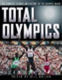 Total Olympics: The Complete Record of Every Event in Every Olympics
