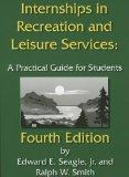 Internships in Recreation and Leisure Services: A Practical Guide for Students