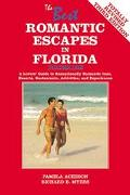 Best Romantic Escapes in Florida A Lovers' Guide to Exceptionally Romantic Inns, Resorts, Re...