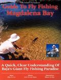 Gary Graham's No Nonsense Guide to Fly Fishing in Magdalena Bay A Quick, Clear Understanding...